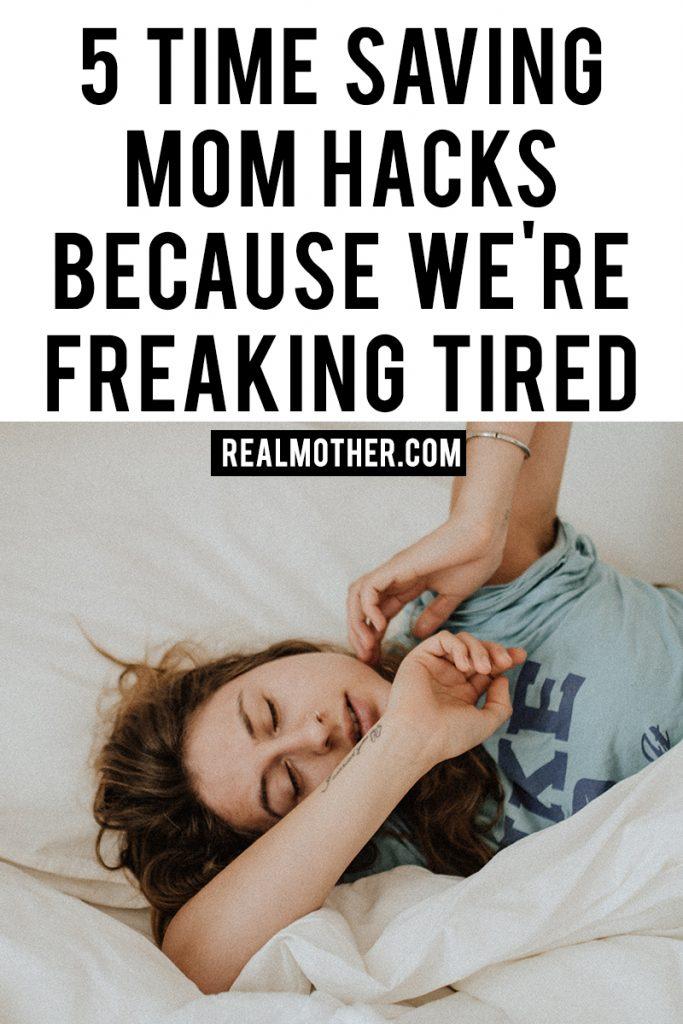 5 time saving mom hacks because we're freaking tired