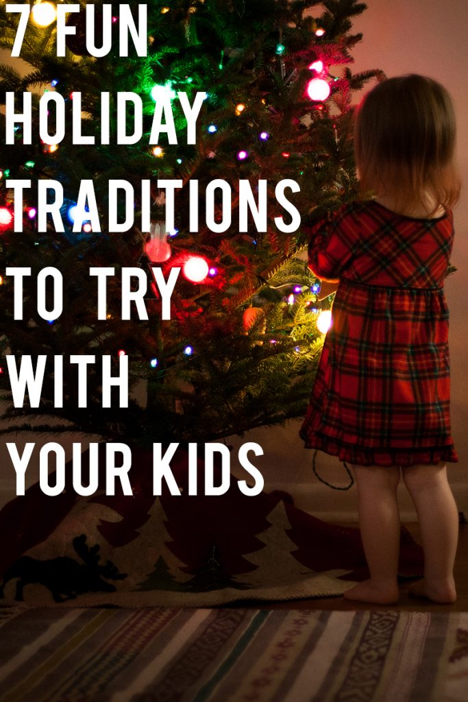 Fun holiday traditions you should try with your kids