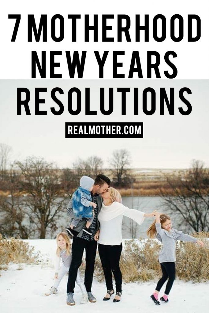 7 motherhood new years resolutions