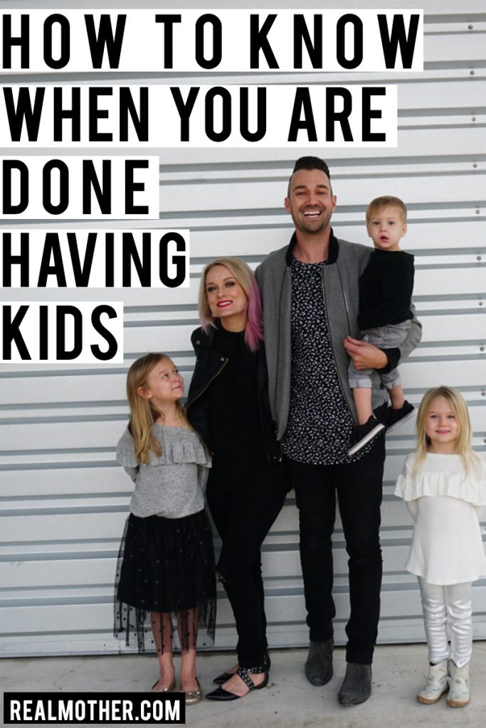 How to know when you are done having kids and tips on deciding